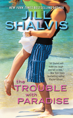 The Trouble with Paradise - Shalvis, Jill