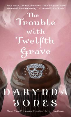 The Trouble with Twelfth Grave: A Charley Davidson Novel - Jones, Darynda