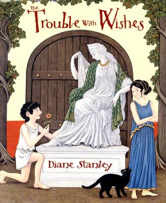 The Trouble with Wishes - Stanley, Diane
