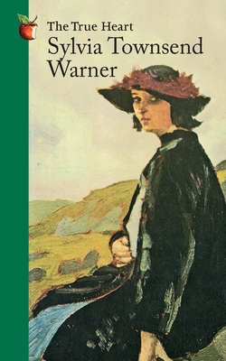 The True Heart - Warner, Sylvia Townsend