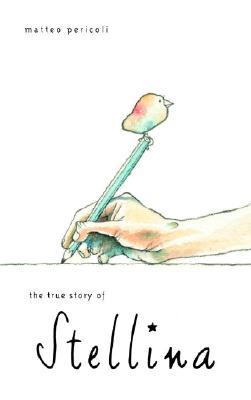 The True Story of Stellina - Pericoli, Matteo
