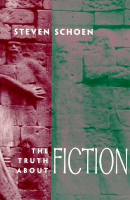 The Truth about Fiction - Schoen, Steven