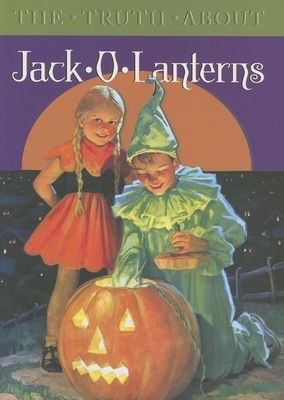The Truth about Jack-O-Lanterns - Blue Lantern Studio (Editor)