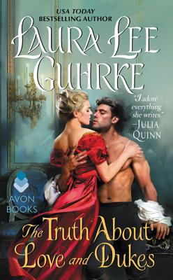 The Truth about Love and Dukes - Guhrke, Laura Lee