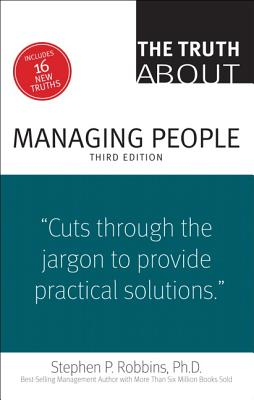 The Truth about Managing People - Robbins, Stephen P