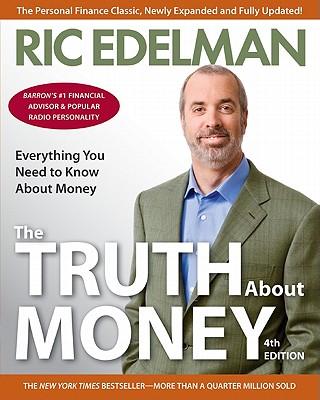 The Truth about Money - Edelman, Ric, CFS, RFC, CMFC