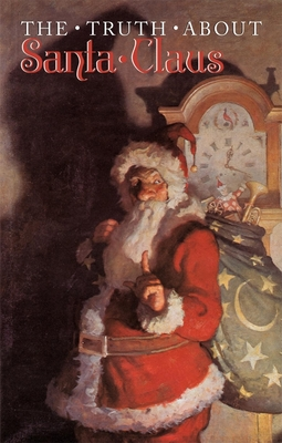 The Truth about Santa Claus - The Editors of Laughing Elephant Publishing