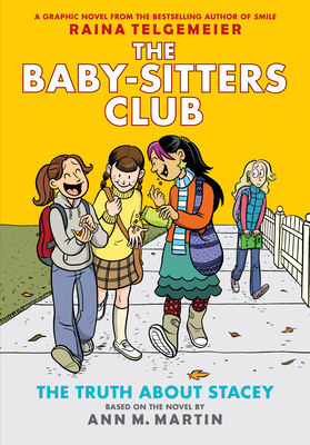 The Truth about Stacey: Full-Color Edition (the Baby-Sitters Club Graphix #2) - Martin, Ann M