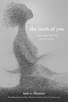 The Truth of You: Poetry about Love, Life, Joy, and Sadness - Thomas, Iain S