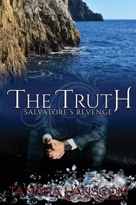The Truth - Salvatore's Revenge: Book 5 of the Caselli Family Series - Hanscom, Ta`mara