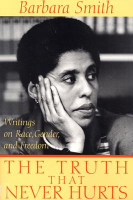 The Truth That Never Hurts: Writings on Race, Gender, and Freedom -