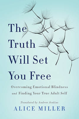 The Truth Will Set You Free - Miller, Alice