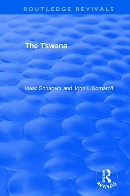 The Tswana - Schapera, Isaac, and Comaroff, John L.