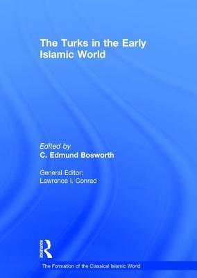 The Turks in the Early Islamic World - Bosworth, C Edmund (Editor)