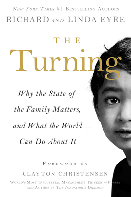 The Turning: Why the state of the family matters and what the world can do about it - Eyre, Richard and Linda