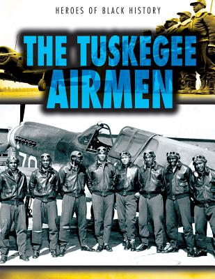The Tuskegee Airmen - Shea, John