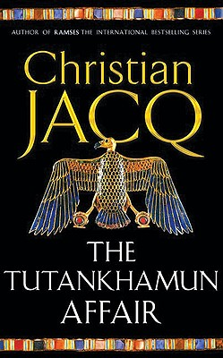 The Tutankhamun Affair - Jacq, Christian