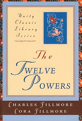 The Twelve Powers - Fillmore, Charles