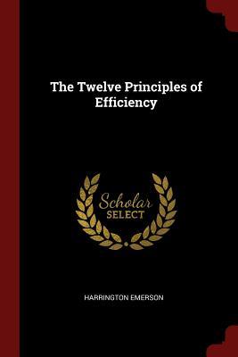 The Twelve Principles of Efficiency - Emerson, Harrington