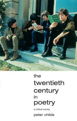 The Twentieth Century in Poetry - Childs, Peter, Professor