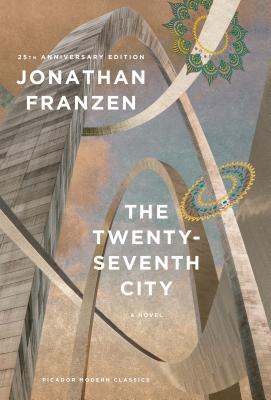 The Twenty-Seventh City - Franzen, Jonathan, and Weinstein, Philip (Introduction by)