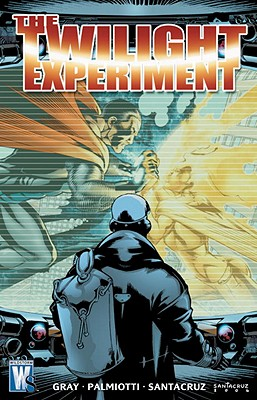 The Twilight Experiment - Gray, Justin, and Palmiotti, Jimmy