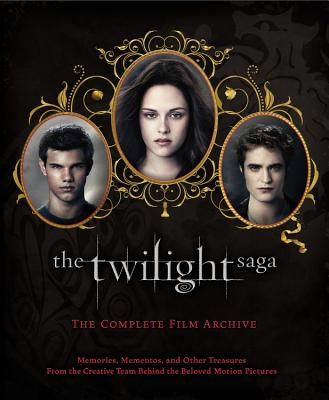 The Twilight Saga: The Complete Film Archive: Memories, Mementos, and Other Treasures from the Creative Team Behind the Beloved Motion Pictures - Abele, Robert