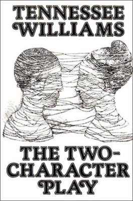 The Two-Character Play - Williams, Tennessee
