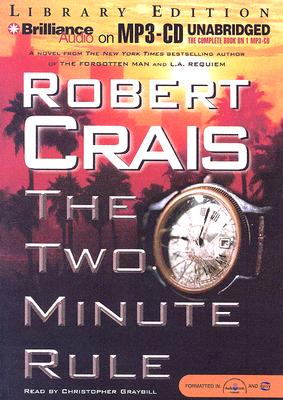 The Two Minute Rule - Crais, Robert, and Graybill, Christopher (Read by)