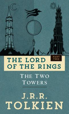 The Two Towers: The Lord of the Rings: Part Two - Tolkien, J R R