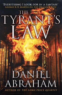 The Tyrant's Law: Book 3 of the Dagger and the Coin - Abraham, Daniel