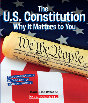 The U.S. Constitution: Why It Matters to You - Donohue, Moira Rose