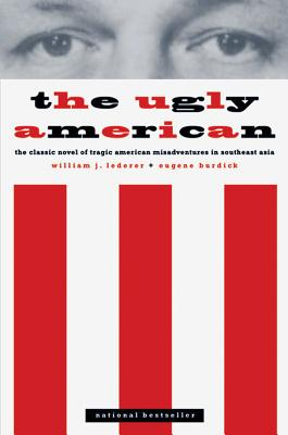 The Ugly American - Lederer, William J, and Burdick, Eugene
