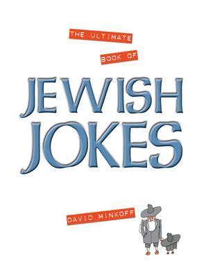 The Ultimate Book of Jewish Jokes - Minkoff, David