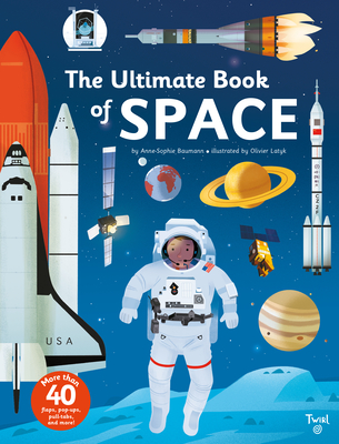 The Ultimate Book of Space - Baumann, Anne-Sophie