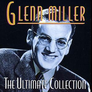 The Ultimate Collection [Prism] - Glenn Miller