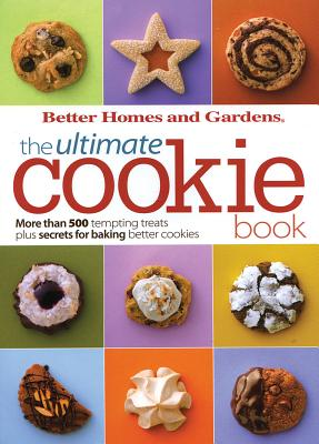 The Ultimate Cookie Book - Better Homes and Gardens