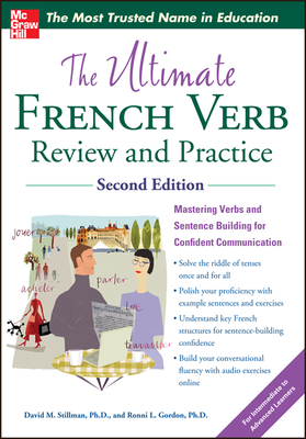 The Ultimate French Verb Review and Practice, 2nd Edition - Stillman, David M, and Gordon, Ronni L