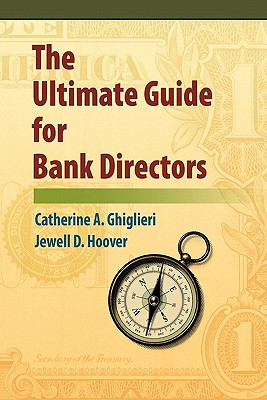 The Ultimate Guide for Bank Directors - Hoover, Jewell, and Ghiglieri, Catherine