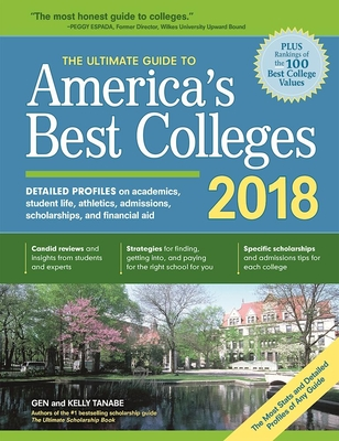 The Ultimate Guide to America's Best Colleges 2018 - Tanabe, Gen