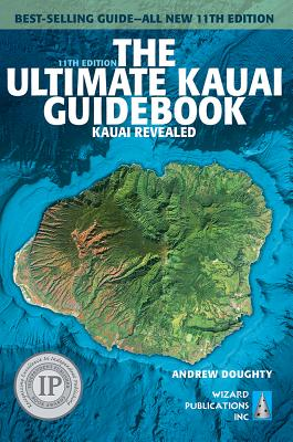 The Ultimate Kauai Guidebook: Kauai Revealed - Doughty, Andrew, and Boyd, Leona (Photographer)