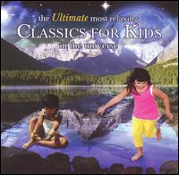 The  Ultimate Most Relaxing Classics for Kids in the Universe - Annerose Schmidt (piano); Ayako Shinozaki (harp); Bruno Rigutto (piano); Bruno-Leonardo Gelber (piano); Chee-Yun (violin); Hélène Grimaud (piano); I Solisti Italiani; Jacques Rouvier (piano); Janos Starker (cello); Konstantin Lifschitz (piano)