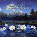 The Ultimate Most Romantic String Music in the Universe
