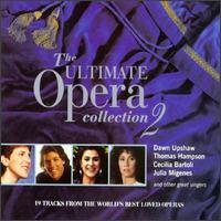 The Ultimate Opera Collection 2 - Ambrosian Singers (vocals); Barbara Hendricks (soprano); Cecilia Bartoli (vocals); Dawn Upshaw (vocals);...