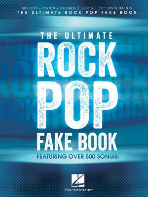 The Ultimate Rock Pop Fake Book - Hal Leonard Publishing Corporation (Creator)