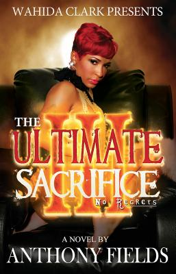 The Ultimate Sacrifice III: No Regrets - Fields, Anthony