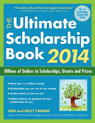 The Ultimate Scholarship Book: Billions of Dollars in Scholarships, Grants and Prizes - Tanabe, Gen, and Tanabe, Kelly