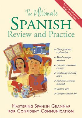 The Ultimate Spanish Review and Practice: Mastering Spanish Grammar for Confident Communication - Gordon, Ronni L, and Stillman, David M