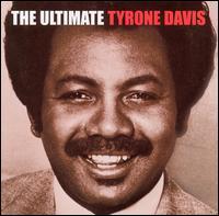 The Ultimate Tyrone Davis - Tyrone Davis