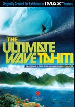The Ultimate Wave: Tahiti